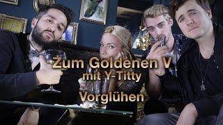 Vorglühen-  Y-TITTY - Entsafter, Otto Waalkes, YouTube u.v.m. - Zum Goldenen V