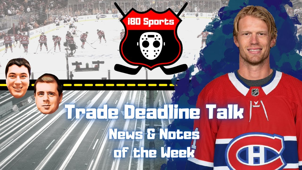 NHL- Trade Deadline Talk, News, Notes, and Stories of the Week