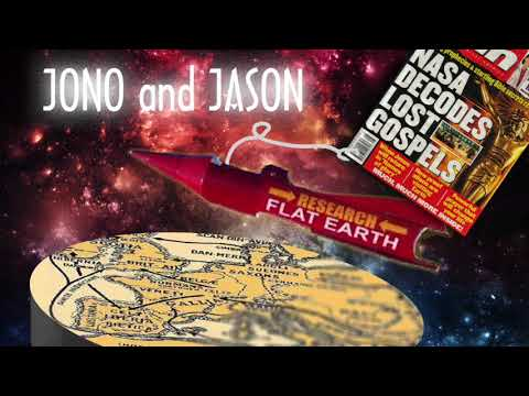 Jono and Jason chat show! Episode 2 - Flat out conspiracy? ((Audio Podcast))
