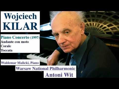 Wojciech Kilar: Piano Concerto, Waldemar Malicki (piano), Antoni Wit (conductor)