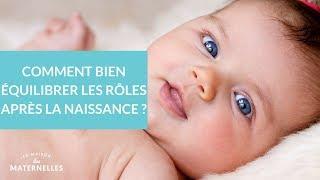 Comment bien équilibrer les rôles après la naissance ? - La Maison des Maternelles #LMDM