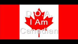 Watch DOA I Am Canadian video