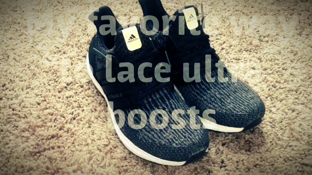 2cd2499e624 BEST WAY TO LACE ADIDAS ULTRA BOOST! - YouTube