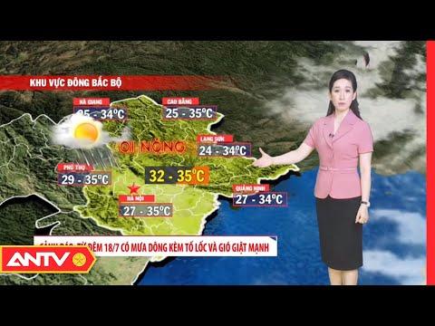 Dự báo thời tiết tối 16/7: Miền Bắc ngày nắng nóng, đêm mưa dông | ANTV