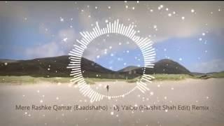 Mere Rashke Qamar (Baadshaho) - DJ Harshit Shah Remix (Vaibo Edit).mp3