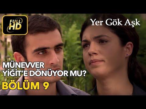 Yer Gök Aşk 9. Bölüm / Full HD (Tek Parça) - Münevver Yiğit'e Dönüyor mu ?