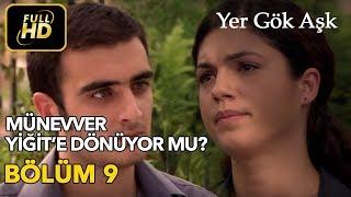 Yer Gök Aşk 9. Bölüm / Full HD (Tek Parça)