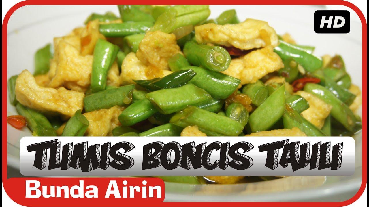 Tumis Boncis Tahu Resep Masakan Indonesia Sehari Hari Bunda Airin