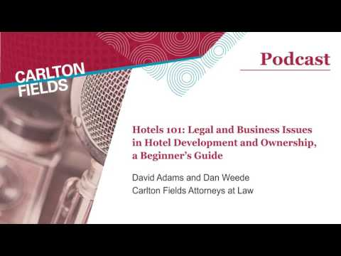 Hotels 101: Legal and Business Issues in Hotel Development and Ownership, a Beginner's Guide