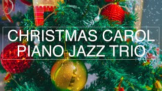 Exciting collection of Christmas jazz carols / jazz piano trio performances listen to in winter