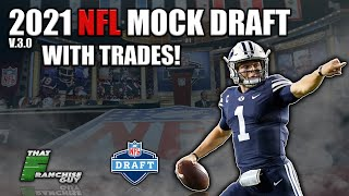 2021 NFL Mock Draft 3.0 | Full 1st Round With Trades! Jet's Stand By Darnold, Patriots TRADE UP!