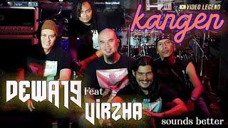 Download DEWA19 ft VIRZHA - KANGEN - (SOUNDS BETTER)