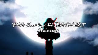 YNG Martyr ft. EGOVERT - Molasses (Lyrics)