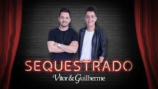 Baixar Vitor & Guilherme - Sequestrado (OFICIAL)