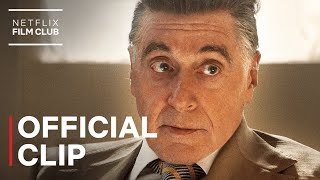 The Irishman - Al Pacino Says You're Late Clip | Netflix