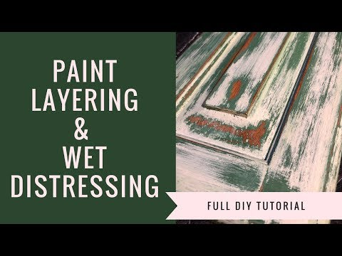 Paint Layering & Wet Distressing using Dixie Belle Paint l Full DIY