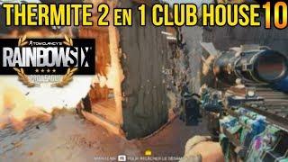THERMITE 2 EN 1 SUR CLUB HOUSE | TRUCS ET ASTUCES PRO LEAGUE R6