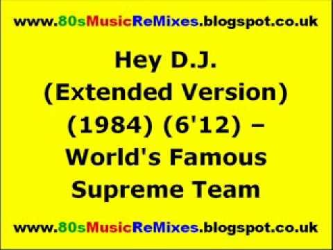 Hey D.J. (Extended Version) - World's Famous Supreme Team | 80s Club Mixes | 80s Club Music