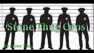 "NEW SONG  NEW MUSIC DOWNLOAD  ""STONE THUG COPS """