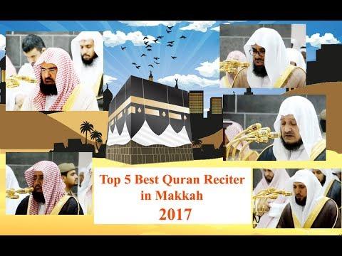 Top 5 (Five) Best Quran Reciter In Masjidul Haram Makkah 2017