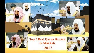 Top 5 Five Best Quran Reciter In Masjidul Haram Makkah 2017