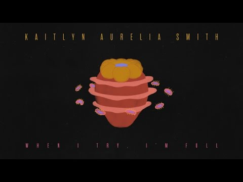 "Kaitlyn Aurelia Smith - ""When I Try, I'm Full"" (Official Music Video) 