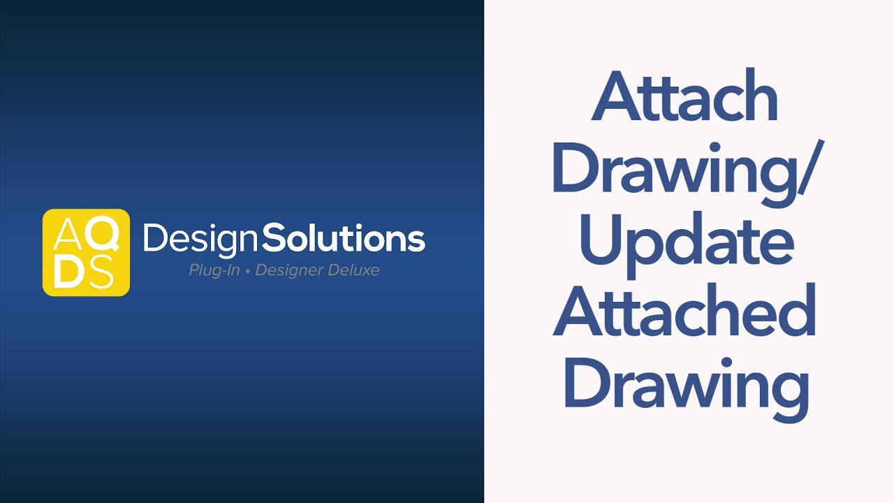AQ Design Solutions – Attach a Drawing/Update Attached Drawing