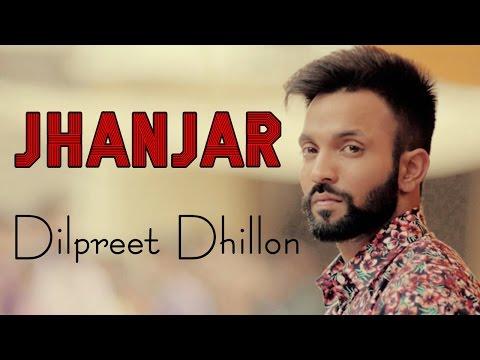 JHANJAR || DILPREET Dhillon || DESI Crew || New Punjabi Songs 2016