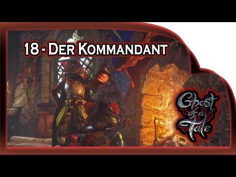 Ghost of a Tale  ???? 18 - Besuch beim Kommandanten    Gameplay German Deutsch RPG