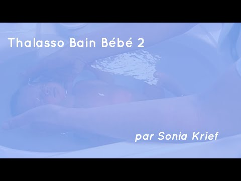 Thalasso Bain Bebe 2 par Sonia Rochel thumbnail