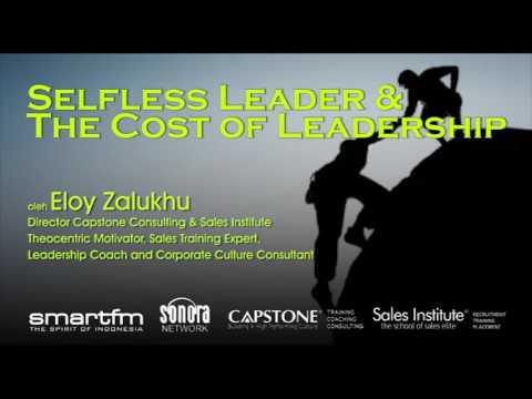 Eloy Zalukhu-Smart Motivation (Selfless Leader & The Cost of Leadership)