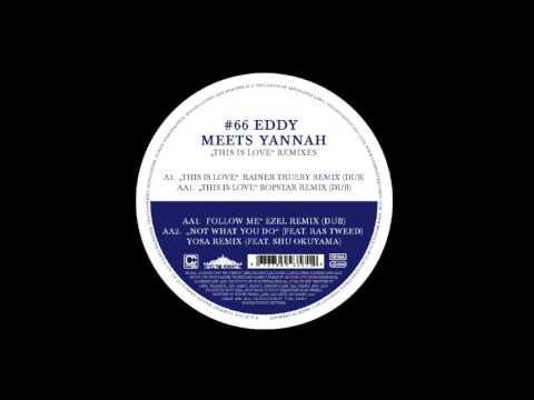 Eddy Meets Yannah - This Is Love  (Rainer Trueby Dub)