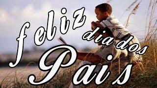 Belas Frases -  FELIZ DIA DOS PAIS