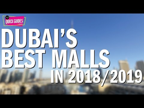 Dubai's best malls in 2018/2019 (from The Dubai Mall to Mall of the Emirates)