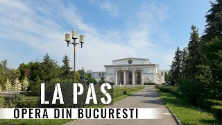 La Pas in Bucuresti, Opera Nationala/Walking Bucharest, National Opera House