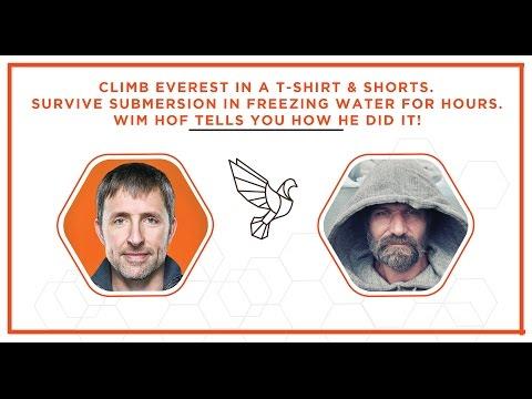 Climb Everest In a T-shirt & Shorts. Wim Hof Tells You How!