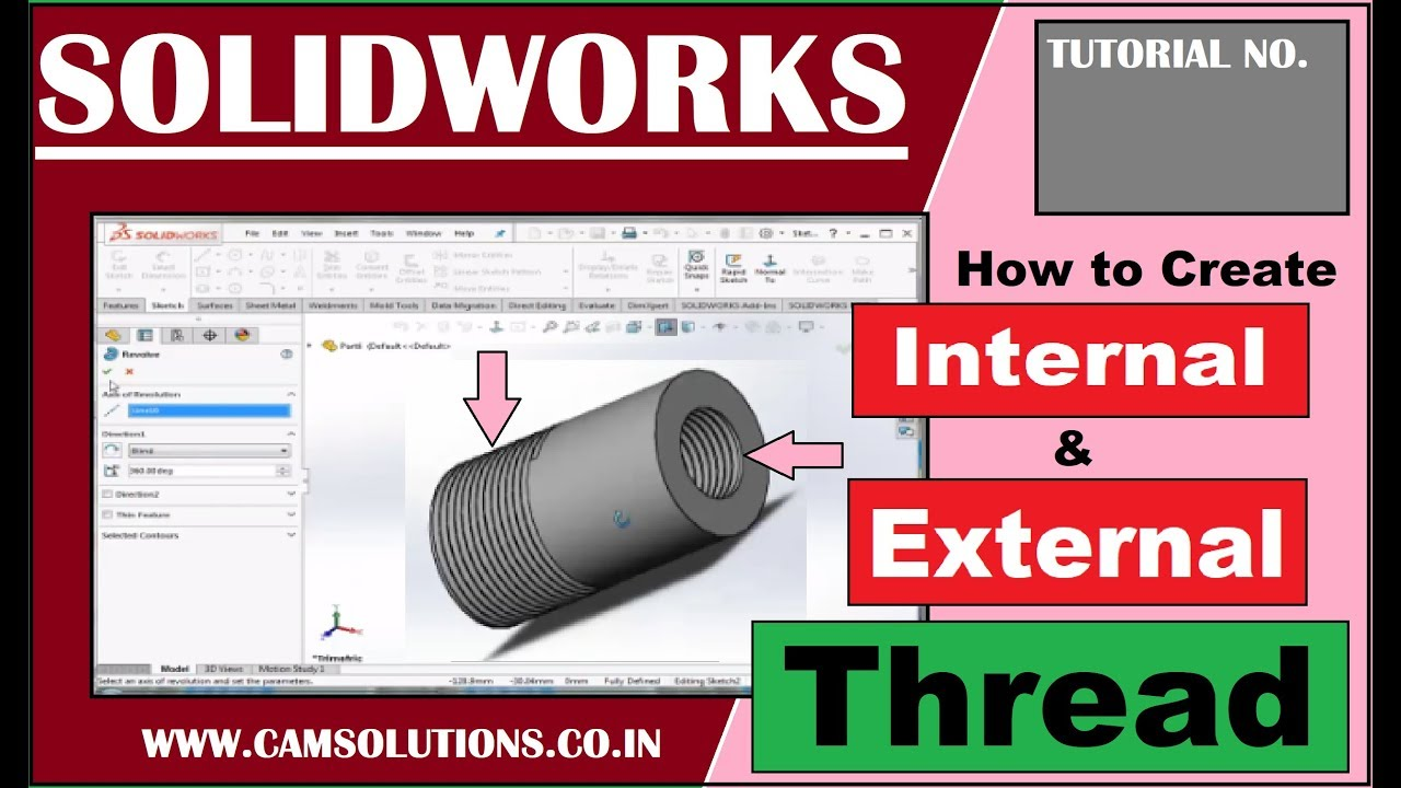 how to make thread in solidworks IN SOLIDWORKS 2017 INTERNAL THREAD  EXTERNAL THREAD cam solutions