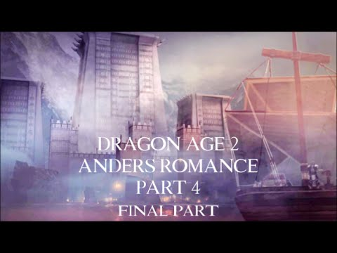 Dragon Age 2 - Anders Romance -male Hawke -Friendship - part 4