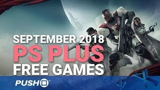 Free PS Plus Games Announced: September 2018 | PS4, PS3, Vita | Full PlayStation Plus Lineup