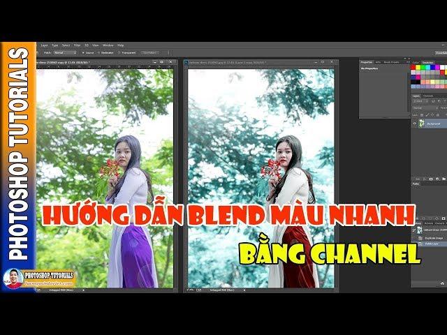 Hướng Dẫn Blend Màu Nhanh Bằng Channels 🔴 MrTriet Photoshop Tutorials