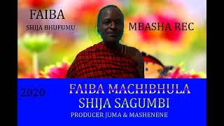 Gambar cover FAIBA MACHIBHULA_SHIJA SAGUMBI_PROD BY MBASHA STUDIO USEVYA (prod juma&Mashenene)2020