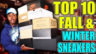 TOP 10 FALL & WINTER SNEAKERS YOU SHOULD OWN IN 2019!