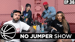 The No Jumper Show Ep. 36 Ft Celina Powell