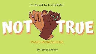 NOT TRUE | Teen Monologue by Joseph Arnone | Performed by TRICIA MPISI