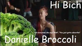 "Danielle Broccoli (Bregoli) ""Hi bich"" but everytime she says ""Bich"", ""You just gotta subscribe"""