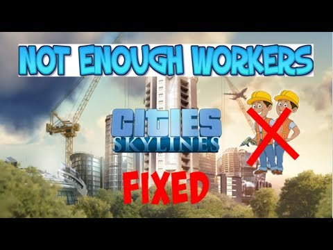 Cities Skylines: Not Enough Workers Problem Fix (Xbox one / PS4 /PC)