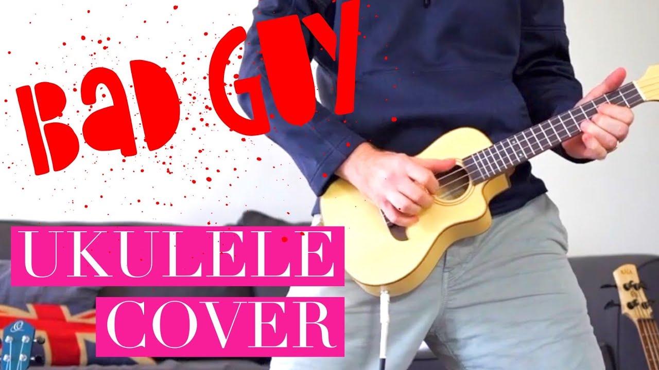 BILLIE EILISH - BAD GUY *UKULELE & iPHONE COVER*