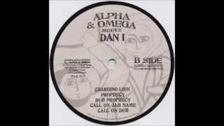Alpha & Omega meets Dan I - Call On Jah Name + Dub