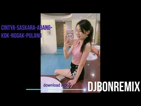 Cintya-Saskara-Abang-Kok-Nggak-Pulang[DJBONREMIX] Mp3