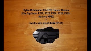 Cytac R-Defender CY-S226 Holster Review (Fits Sig Sauer Pistols) + (works with airsoft KJW KP-01)